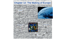 Chapter 12: The Making of Europe
