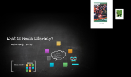 What Is Media Literacy?