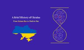 A Brief History of Ukraine