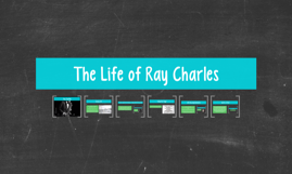 The Life of Ray Charles