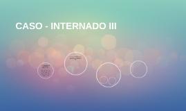 CASO - INTERNADO III
