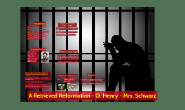 A Retrieved Reformation - O. Henry - Mrs. Schwarz