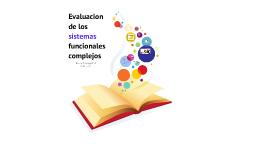 Bases del desarrollo neurobiologico y evaluación de sistemas complejos