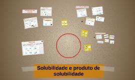 Copy of Solubilidade e produto de solubilidade