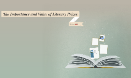 The Importance and Value of Lierary Prizes