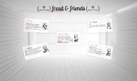 Freud & Friends
