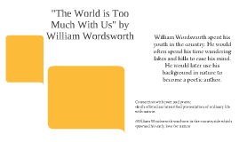 """""""The World is Too Much With Us"""" by William Wordsworth"""