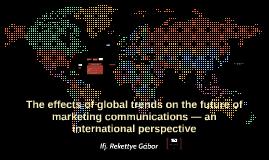 Globális trendek hatása a marketingkommunikáció jövőjére