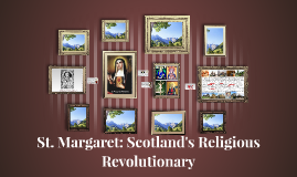 St. Margaret: Scotland's Religious Revolutionary