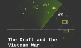 The Draft and the Vietnam War