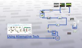 Using Alternative Tech