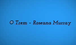 O Trem – Roseana Murray