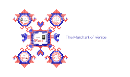 Copy of The Merchant of Venice (an overview)