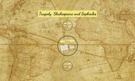 Tragedy: Shakespeare and Sophocles