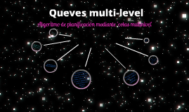 Queves multi-level