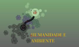 HUMANIDADE E AMBIENTE