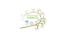 Year Twelve Religion: Catholic SOcial TeachingsSolidarity
