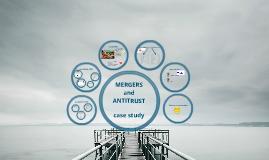 MERGERS and ANTITRUST