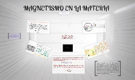 Copy of MAGNETISMO EN LA MATERIA
