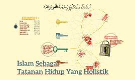 Islam Sebagai Tatanan Hidup Yang Holistik