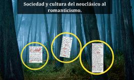 Sociedad y cultura del neoclásico al romanticismo.