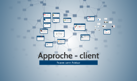 Approche - client