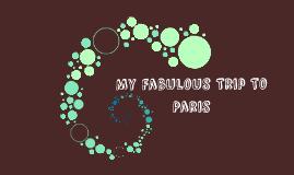 My Fabulous Trip To Paris