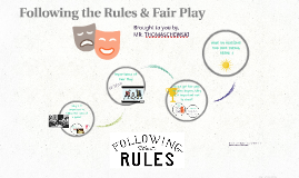 Following the Rules & Fair Play