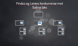 Konkurrentanlayse av Findus og Lerøy mot Salma laks