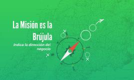 La Misión es la Brujula