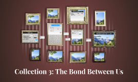 Collection 3: The Bond Between Us