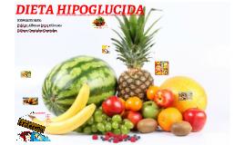 DIETA HIPOGLUCIDA by sebastian garcia on Prezi