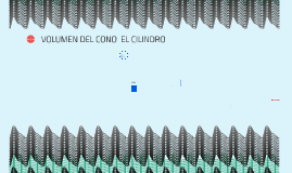 VOLUMEN DEL CONO  EL CILINDRO