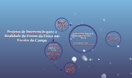 Projetos de Intervenção para a Realidade do Ensino da Física