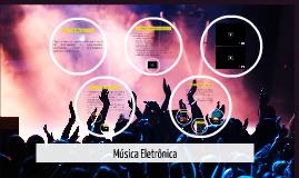 Copy of Copy of Música Eletrônica