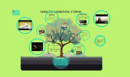 Copy of impacto ambiental y tipos