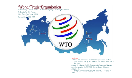 World Trade Organization - Submitted by - Rima Thaker, Shobika Poologarajah, Sughra Fatima