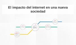 El impacto del internet en una nueva sociedad