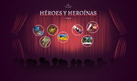 HÉROES Y HEROÍNAS