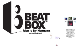 Copy of Beatboxing: Music By Humans, Not By Machines