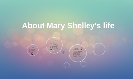 About Mary Shelley's life