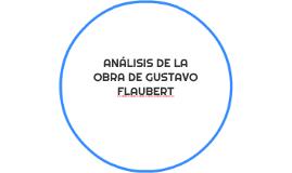 ANALISIS DE LA OBRA DE GUSTAVO FLAUBERT