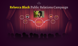 Rebecca Black Public Relations Campain
