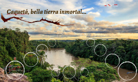 Caquetá, bella tierra inmortal...