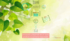 Innovación y desarrollo de un nuevo producto socialmente res