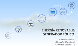 ENERGÍA RENOVABLE: GENERADOR EÓLICO.