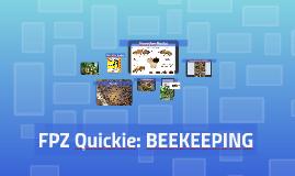 FPZ Quickie: BEEKEEPING