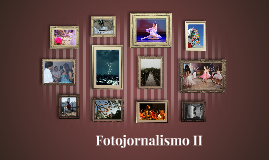 Fotojornalismo II