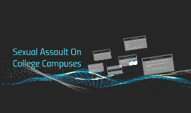 Sexual Assault On College Campuses - Jenna S