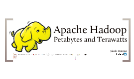Apache Hadoop: Petabytes and Terawatts